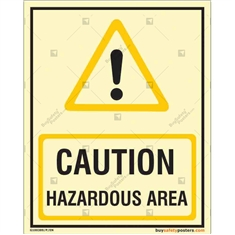 Caution Hazardous Area Glow in the dark Sign in Portrait